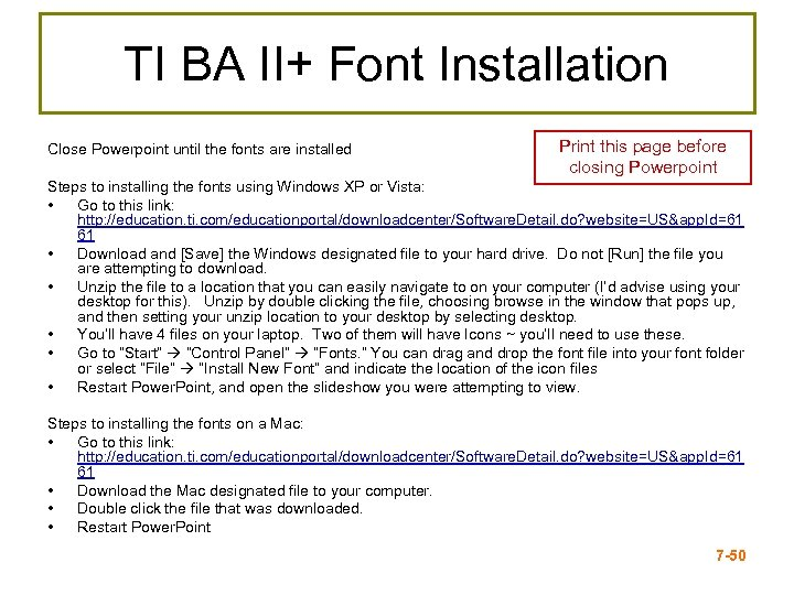 TI BA II+ Font Installation Close Powerpoint until the fonts are installed Print this