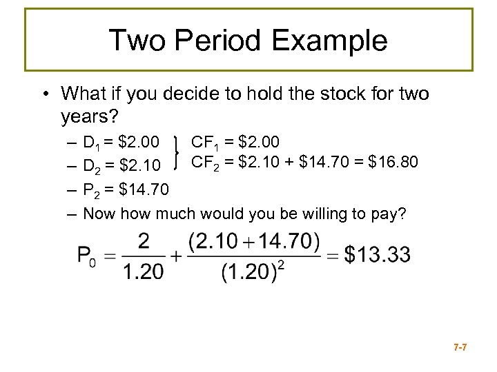 Two Period Example • What if you decide to hold the stock for two