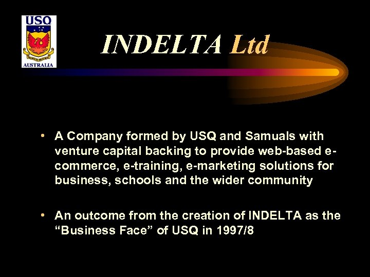INDELTA Ltd • A Company formed by USQ and Samuals with venture capital backing