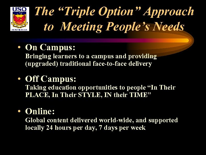 "The ""Triple Option"" Approach to Meeting People's Needs • On Campus: Bringing learners to"