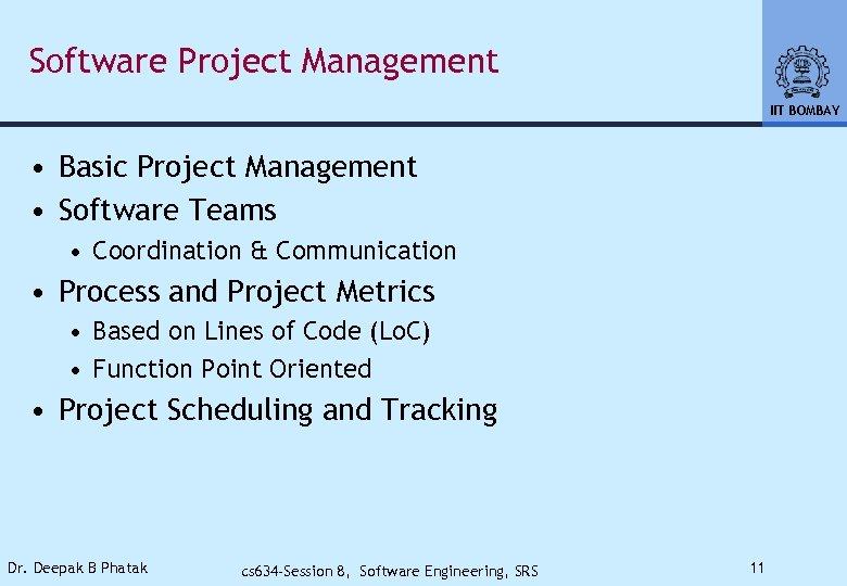 Software Project Management IIT BOMBAY • Basic Project Management • Software Teams • Coordination