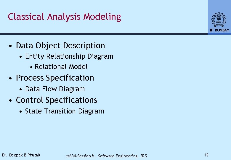 Classical Analysis Modeling IIT BOMBAY • Data Object Description • Entity Relationship Diagram •