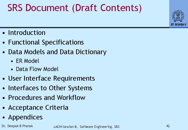 SRS Document (Draft Contents) IIT BOMBAY • Introduction • Functional Specifications • Data Models