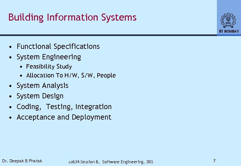 Building Information Systems IIT BOMBAY • Functional Specifications • System Engineering • Feasibility Study