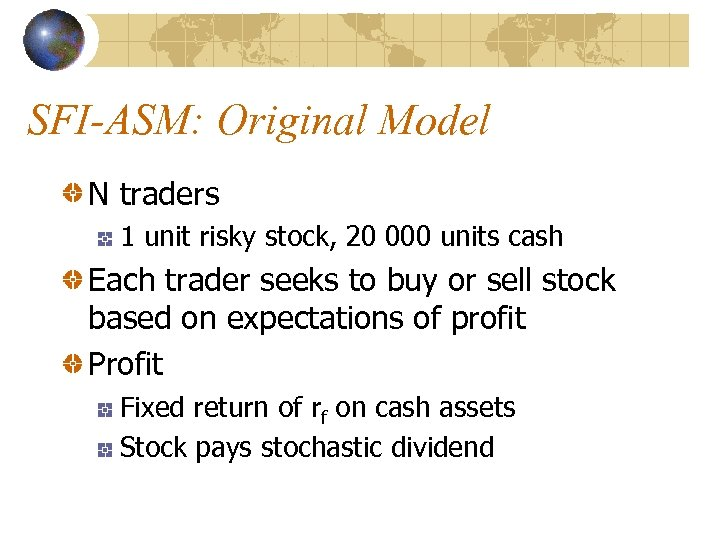 SFI-ASM: Original Model N traders 1 unit risky stock, 20 000 units cash Each