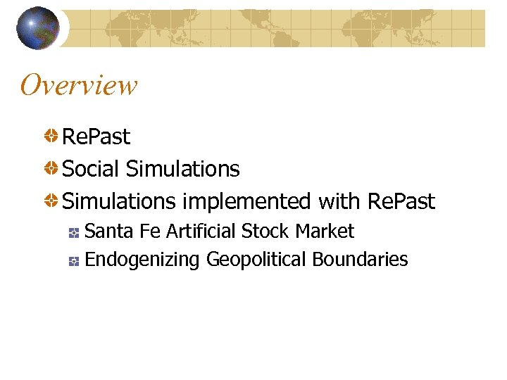 Overview Re. Past Social Simulations implemented with Re. Past Santa Fe Artificial Stock Market
