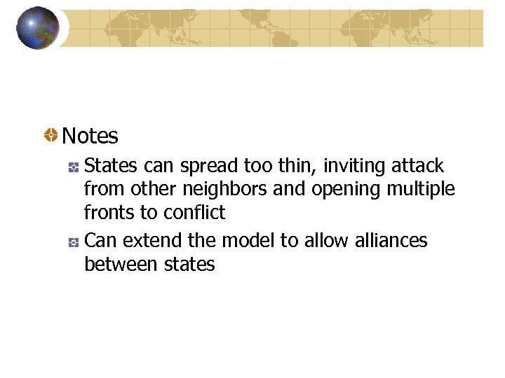 Notes States can spread too thin, inviting attack from other neighbors and opening multiple