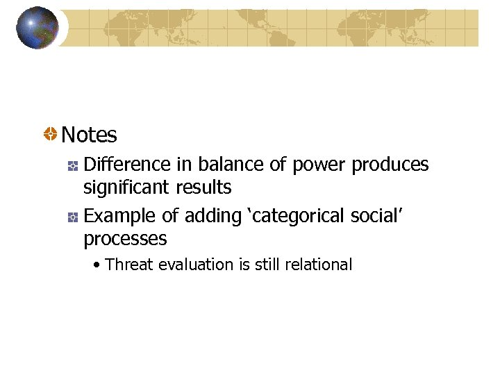 Notes Difference in balance of power produces significant results Example of adding 'categorical social'