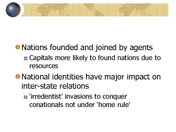 Nations founded and joined by agents Capitals more likely to found nations due to