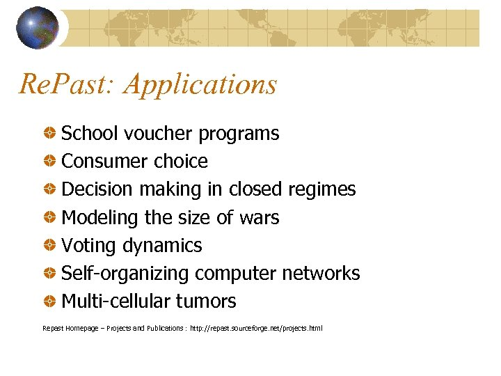 Re. Past: Applications School voucher programs Consumer choice Decision making in closed regimes Modeling