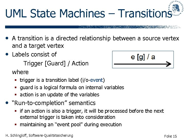 UML State Machines – Transitions • A transition is a directed relationship between a