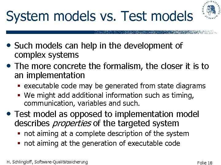 System models vs. Test models • Such models can help in the development of