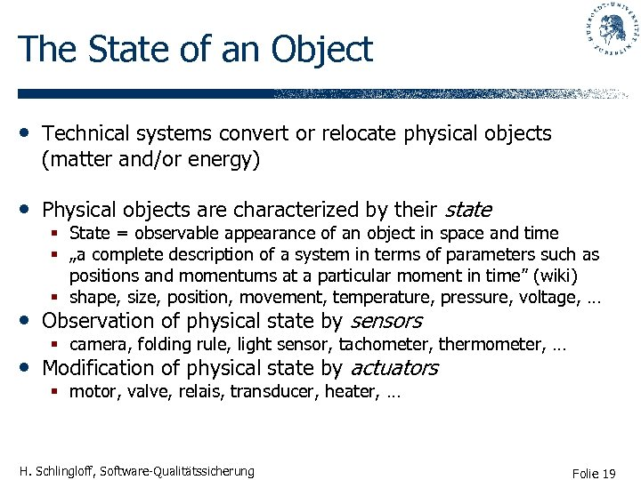 The State of an Object • Technical systems convert or relocate physical objects (matter