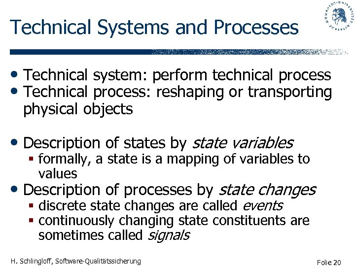 Technical Systems and Processes • Technical system: perform technical process • Technical process: reshaping