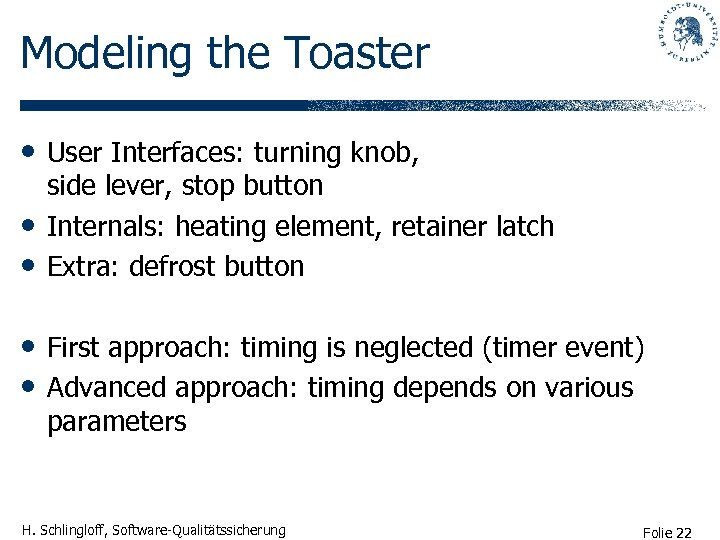 Modeling the Toaster • User Interfaces: turning knob, • • side lever, stop button