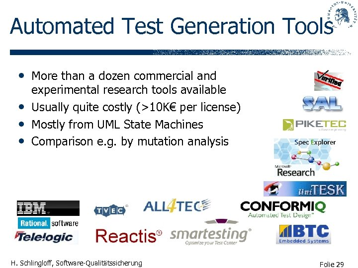 Automated Test Generation Tools • More than a dozen commercial and • • •