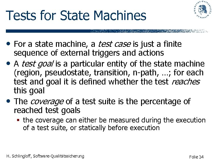Tests for State Machines • For a state machine, a test case is just
