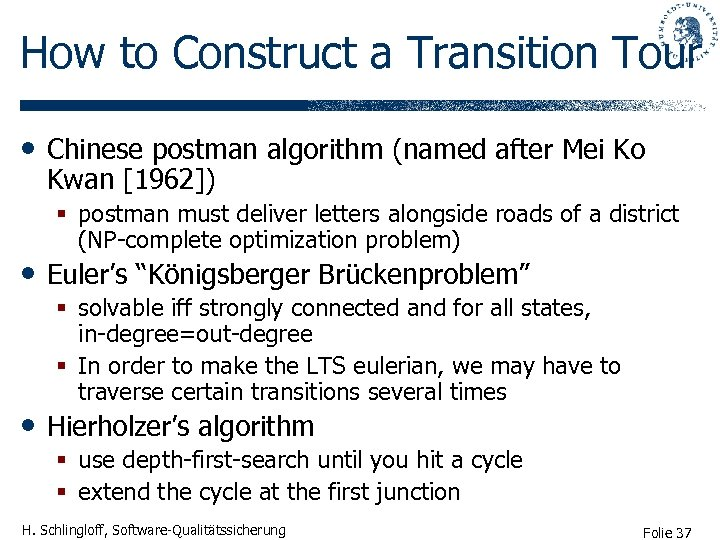 How to Construct a Transition Tour • Chinese postman algorithm (named after Mei Ko