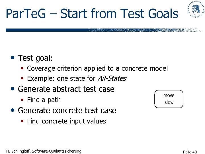 Par. Te. G – Start from Test Goals • Test goal: § Coverage criterion