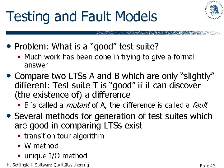 """Testing and Fault Models • Problem: What is a """"good"""" test suite? § Much"""