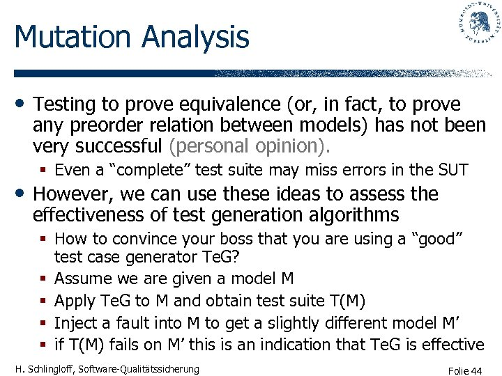 Mutation Analysis • Testing to prove equivalence (or, in fact, to prove any preorder
