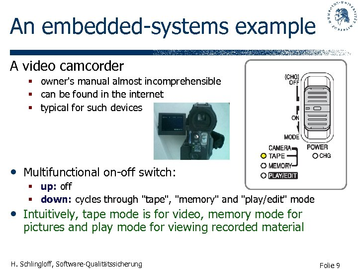 An embedded-systems example A video camcorder § owner's manual almost incomprehensible § can be