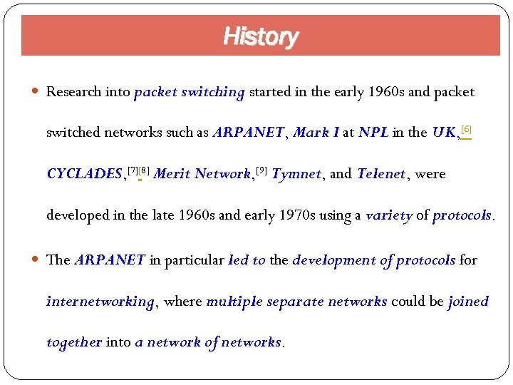 History Research into packet switching started in the early 1960 s and packet switched
