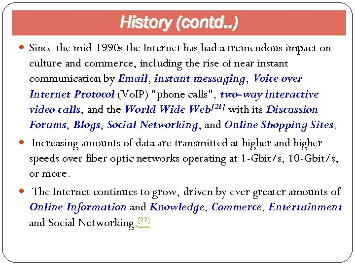 History (contd. . ) Since the mid-1990 s the Internet has had a tremendous