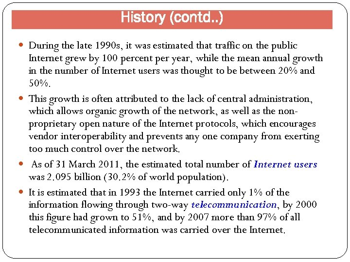 History (contd. . ) During the late 1990 s, it was estimated that traffic