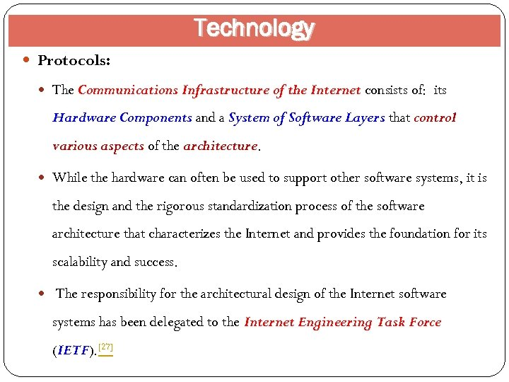 Technology Protocols: The Communications Infrastructure of the Internet consists of: its Hardware Components and