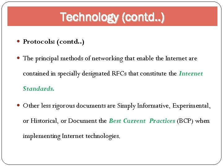 Technology (contd. . ) Protocols: (contd. . ) The principal methods of networking that