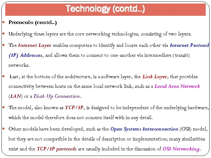 Technology (contd. . ) Protocols: (contd. . ) Underlying these layers are the core