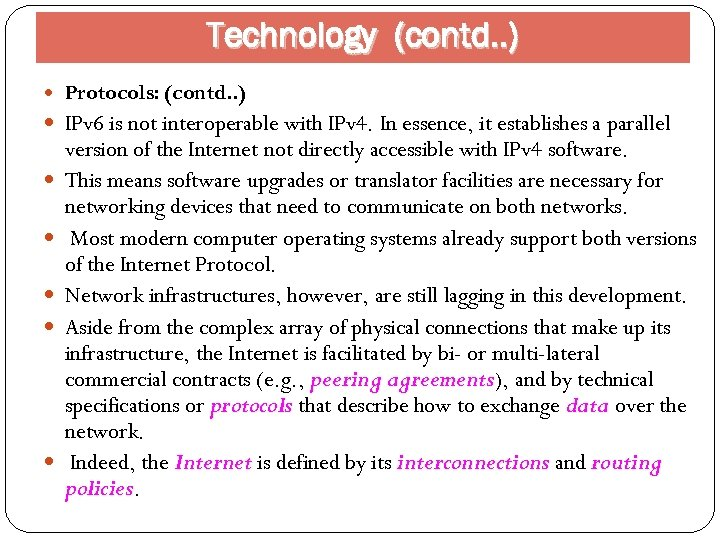 Technology (contd. . ) Protocols: (contd. . ) IPv 6 is not interoperable with