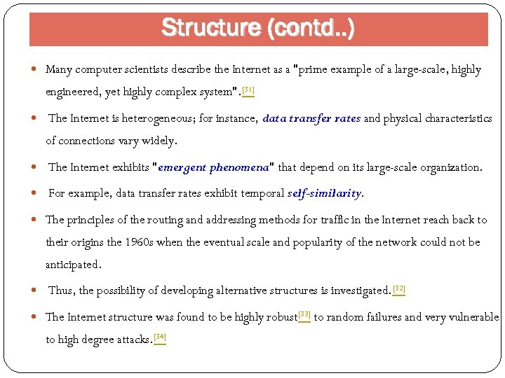 Structure (contd. . ) Many computer scientists describe the Internet as a