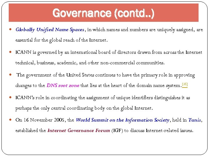 Governance (contd. . ) Globally Unified Name Spaces, in which names and numbers are
