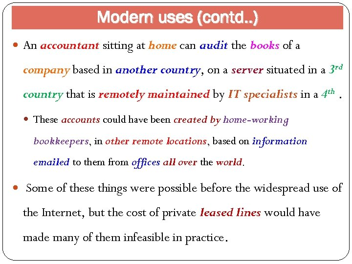 Modern uses (contd. . ) An accountant sitting at home can audit the books