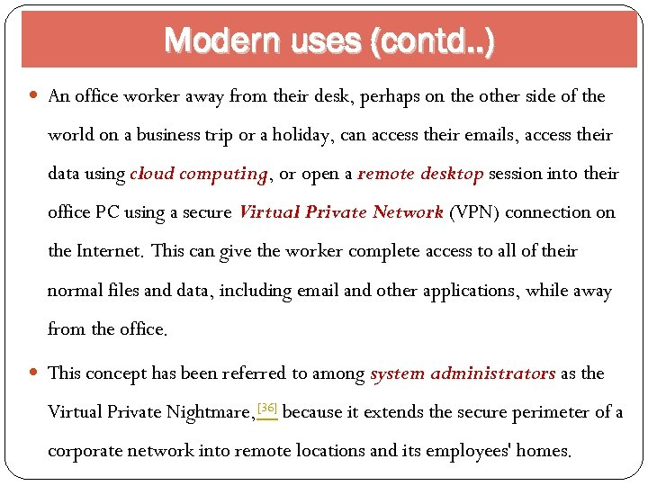 Modern uses (contd. . ) An office worker away from their desk, perhaps on
