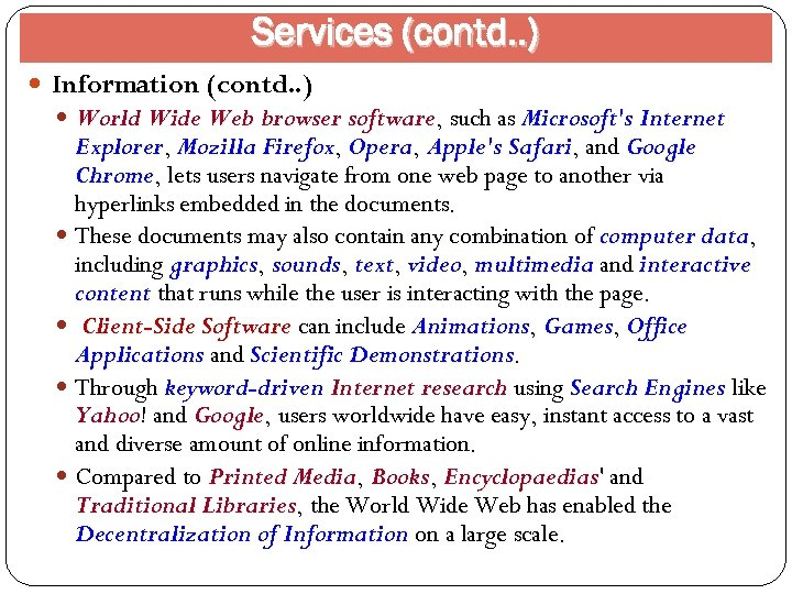 Services (contd. . ) Information (contd. . ) World Wide Web browser software, such