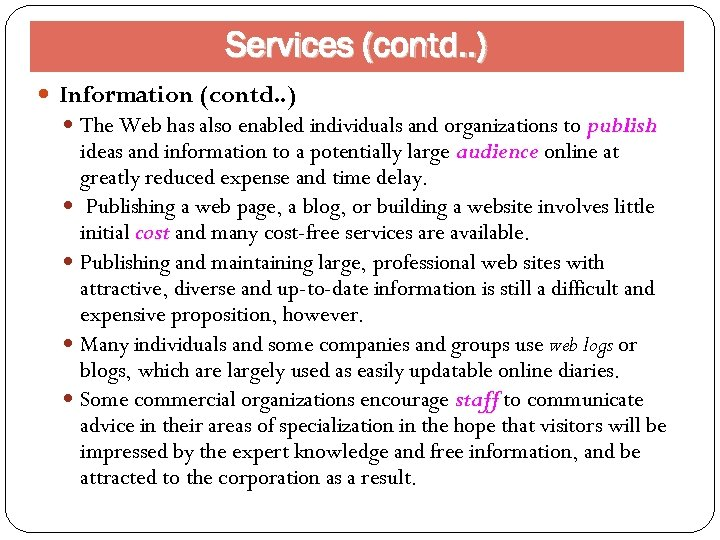 Services (contd. . ) Information (contd. . ) The Web has also enabled individuals
