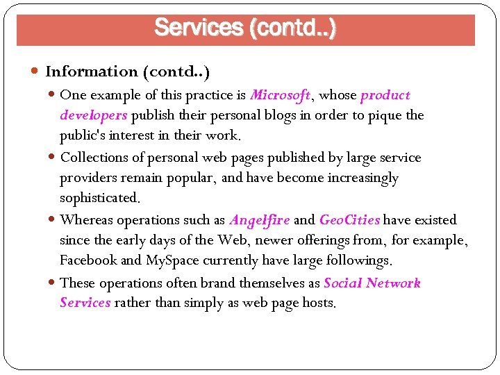 Services (contd. . ) Information (contd. . ) One example of this practice is