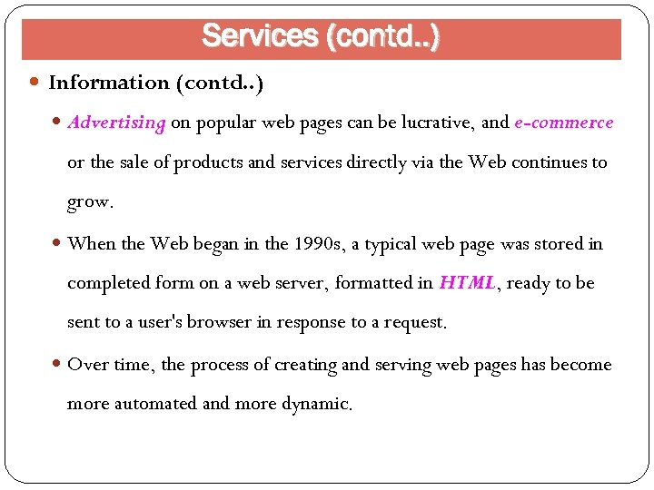 Services (contd. . ) Information (contd. . ) Advertising on popular web pages can