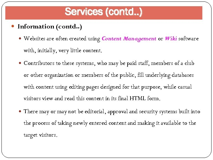 Services (contd. . ) Information (contd. . ) Websites are often created using Content