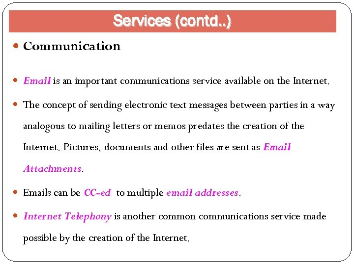Services (contd. . ) Communication Email is an important communications service available on the