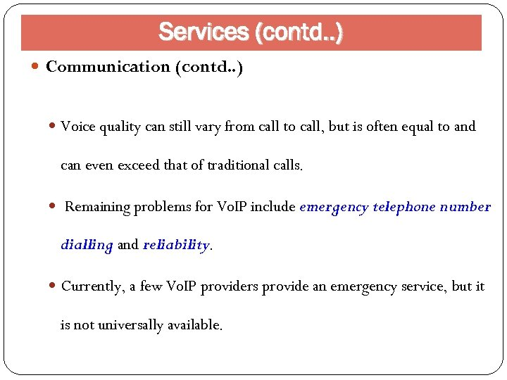 Services (contd. . ) Communication (contd. . ) Voice quality can still vary from