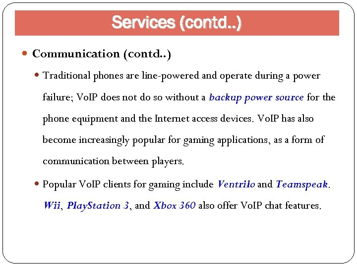 Services (contd. . ) Communication (contd. . ) Traditional phones are line-powered and operate