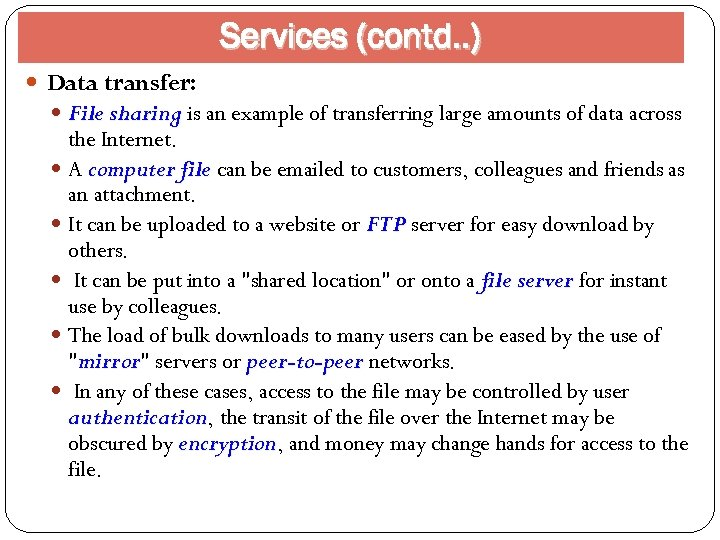 Services (contd. . ) Data transfer: File sharing is an example of transferring large