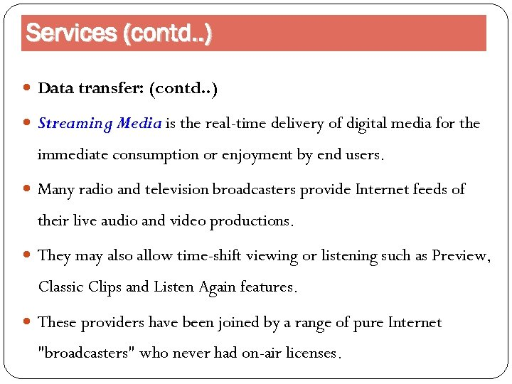 Services (contd. . ) Data transfer: (contd. . ) Streaming Media is the real-time