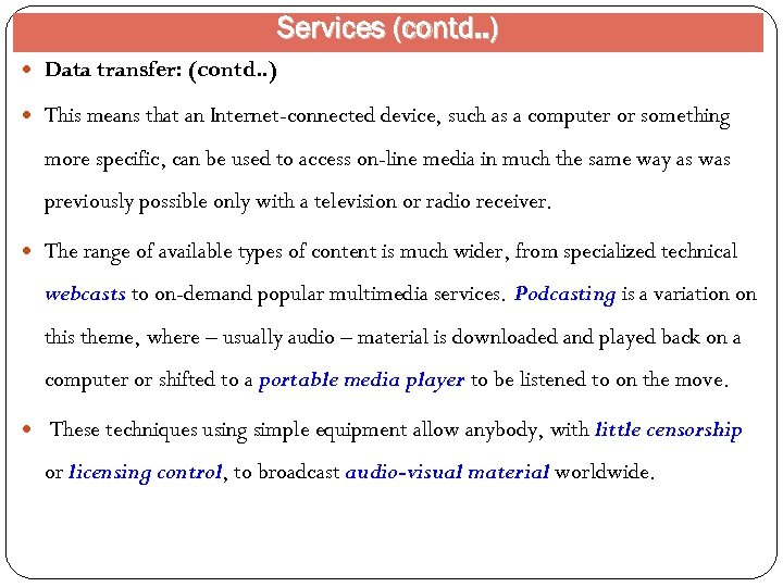 Services (contd. . ) Data transfer: (contd. . ) This means that an Internet-connected
