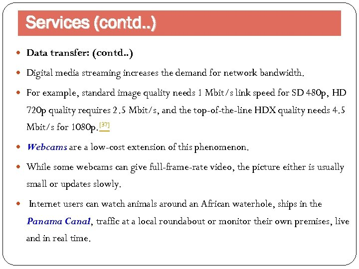 Services (contd. . ) Data transfer: (contd. . ) Digital media streaming increases the