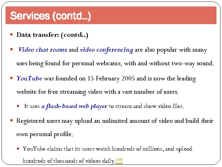 Services (contd. . ) Data transfer: (contd. . ) Video chat rooms and video